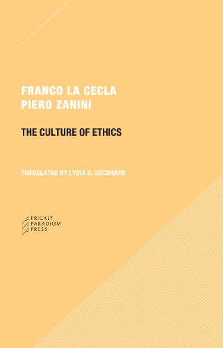 The Culture of Ethics (Paradigm): La Cecla, Franco; Zanini, Piero