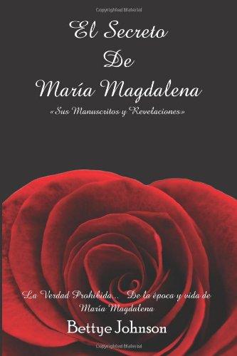 9780984203376: El Secreto de María Magdalena: Sus Manuscritos y revelaciones: 1