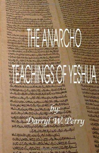 9780984203727: The Anarcho Teachings of Yeshua