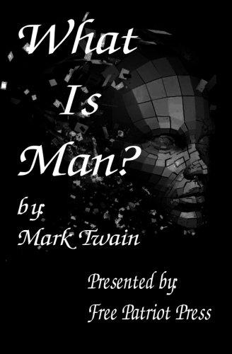 What Is Man: Mark Twain