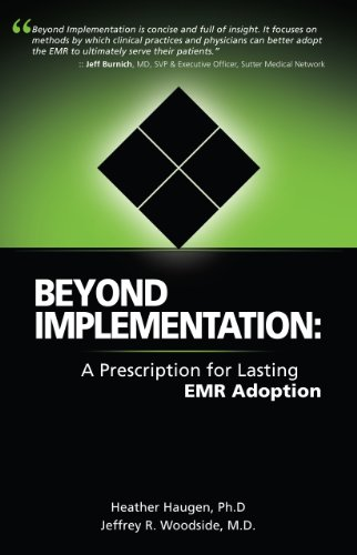 Beyond Implementation: A Prescription for Lasting EMR Adoption: Jeffrey R. Woodside MD, Heather A. ...