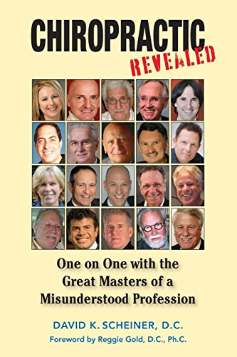 9780984208203: Chiropractic Revealed : One on One with the Great Masters of a Misunderstood Profession