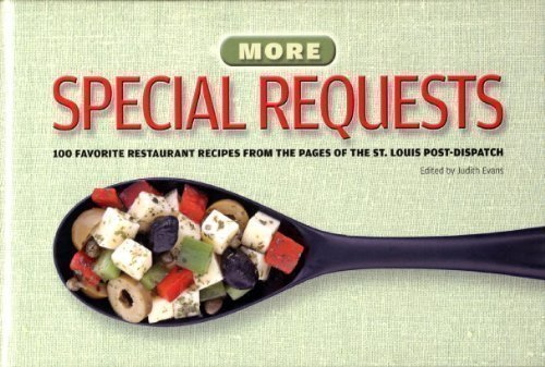 9780984208432: More Special Requests: 100 Favorite Restaurants Recipes from the Pages of the St. Louis Post-Dispatch