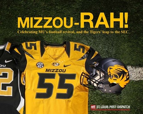 9780984208487: Mizzou-RAH! Celebrating MU's Football Revival, and the Tigers' leap to the SEC