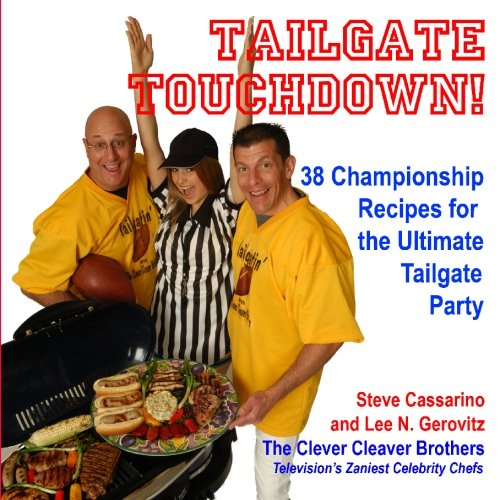 9780984208500: Tailgate Touchdown!: 38 Championship Recipes for the Ultimate Tailgating Party