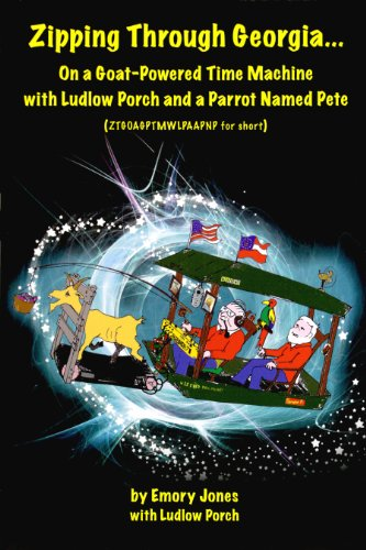 9780984208944: Zipping Through Georgia On a Goat-Powered Time Machine with Ludlow Porch and a Parrot Named Pete