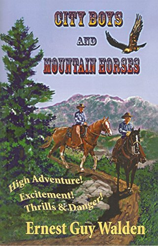 9780984210237: City Boys and Mountain Horses: True Adventures Roughing It in Washington's Colville National Forest
