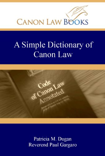 9780984212620: A Simple Dictionary of Canon Law (Not for Canon Lawyers)