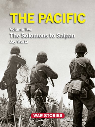 9780984212729: The Pacific. Volume 2: The Solomons to Saipan (War Stories World War II Firsthand)