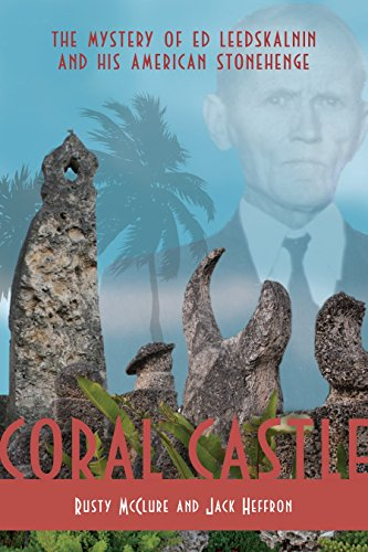 9780984213214: Coral Castle: The Mystery of Ed Leedskalnin and his American Stonehenge