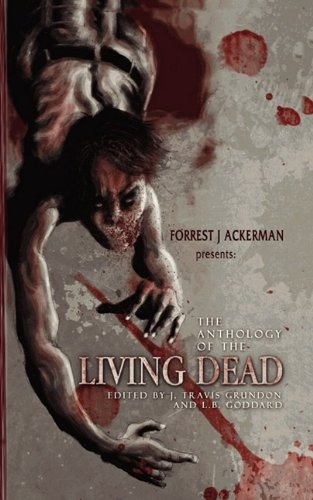 9780984213610: Forrest J Ackerman's The Anthology of the Living Dead