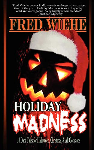 Holiday Madness: Fred Wiehe