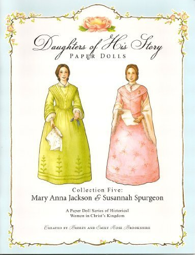 9780984215652: Daughters of His Story Paper Dolls: Collection 5, Mary Anna Jackson & Susannah Spurgeon
