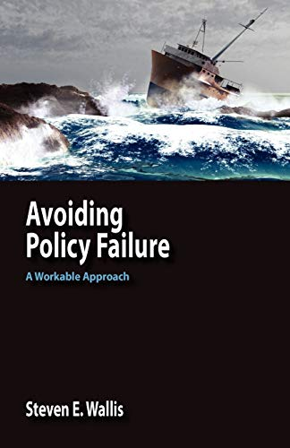 9780984216505: Avoiding Policy Failure: A Workable Approach