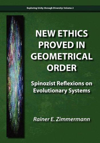 9780984216512: New Ethics Proved in Geometrical Order: Spinozist Reflexions on Evolutionary Systems