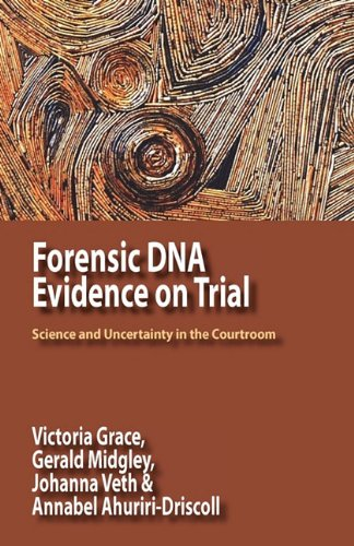 9780984216543: Forensic DNA Evidence on Trial: Science and Uncertainty in the Courtroom