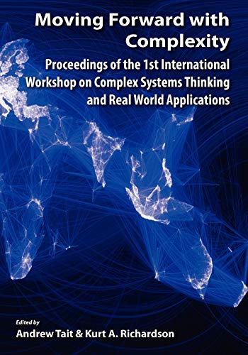 Moving Forward with Complexity: Proceedings of the 1st International Workshop on Complex Systems ...