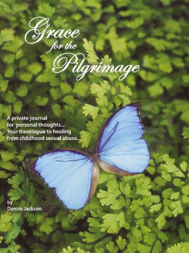 9780984217113: Grace for the Pilgrimage: Your Travelogue to Healing from Childhood Sexual Abuse (Family Relationships)