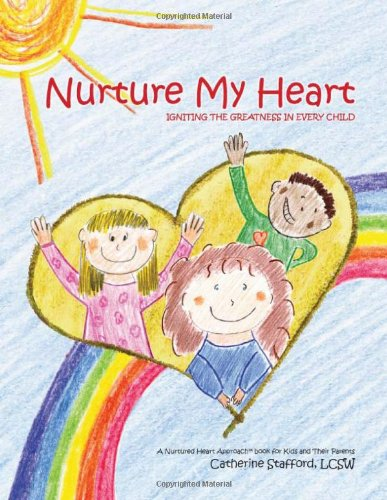 9780984217205: Nurture My Heart: Igniting the Greatness of Every Child