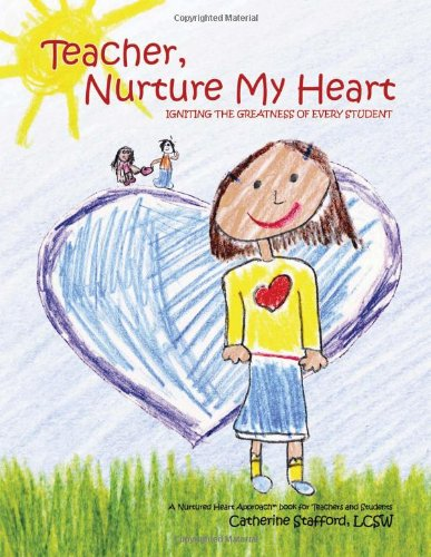 9780984217212: Teacher, Nurture My Heart: Igniting the Greatness of Every Student