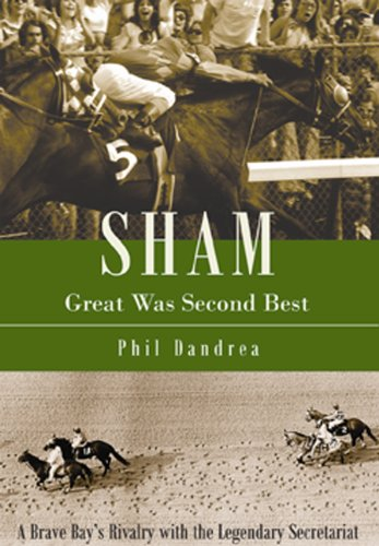 9780984217342: Sham: Great Was Second Best: A Brave Bay's Rivalry with the Legendary Secretariat