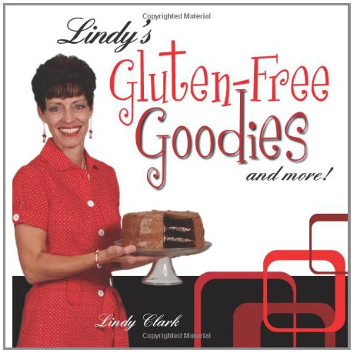 9780984218141: Lindy's Gluten-Free Goodies and More!