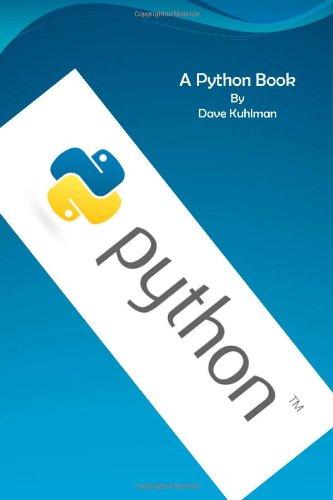 9780984221233: A Python Book: Beginning Python, Advanced Python, and Python Exercises