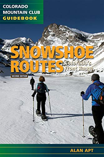 9780984221387: Snowshoe Routes: Colorado's Front Range (Colorado Mountain Club Guidebooks)