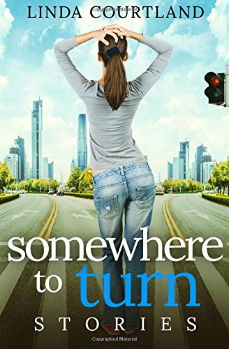 Somewhere to Turn: stories (Volume 1): Linda Courtland