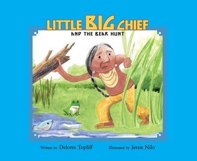 9780984229109: Little Big Chief and the Bear Hunt