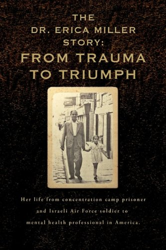 9780984229802: The Dr. Erica Miller Story: From Trauma to Triumph