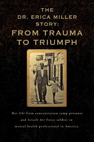9780984229857: The Dr. Erica Miller Story: From Trauma to Triumph