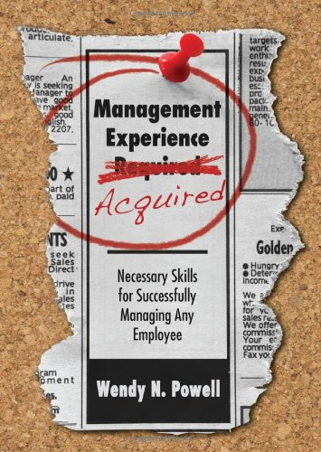 9780984235827: Management Experience Acquired: Necessary Skills for Successfully Managing Any Employee