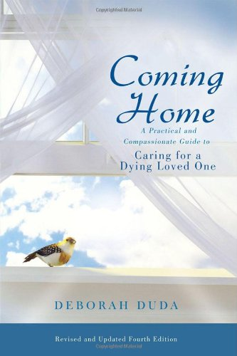 9780984235896: Coming Home: A Practical and Compassionate Guide to Caring for a Dying Loved One
