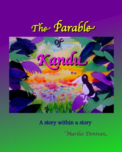 The Parable of Kandu A story within a story: Marilee Donivan