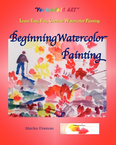 9780984236244: Beginning Watercolor Painting: Learn Easy, Fun, Creative Watercolor Painting
