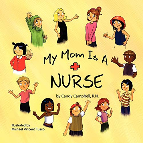 My Mom is a Nurse: Candy Campbell
