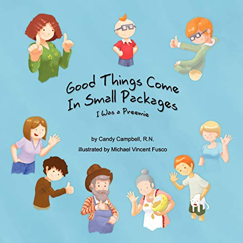 Good Things Come In Small Packages (I Was A Preemie): Candy Campbell, Michael Vincent Fusco (...