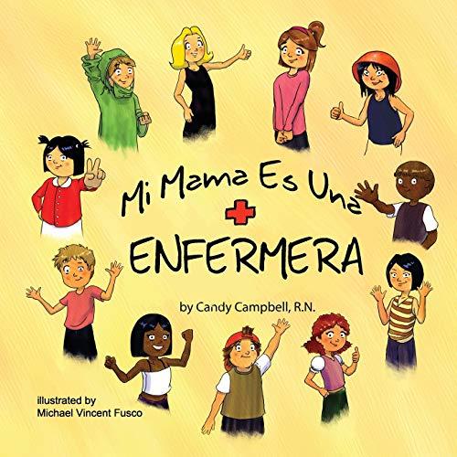 Mi Mama Es Una Enfermera (Spanish Edition): Campbell, Candy