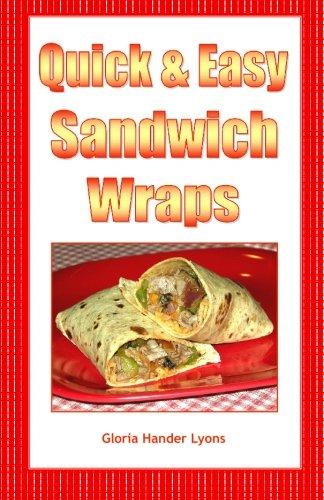 Quick & Easy Sandwich Wraps: Gloria Hander Lyons