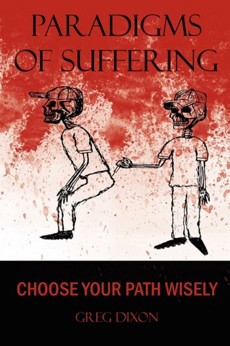 9780984246823: Paradigms of Suffering: Choose Your Path Wisely