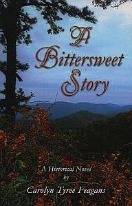 9780984251636: A Bittersweet Story: A Historical Novel