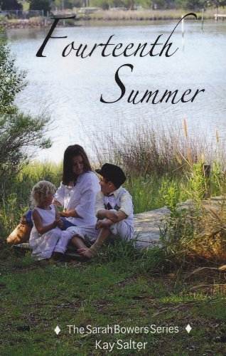 Fourteenth Summer: So begins the search for a suitable bride (Sarah Bowers Series): Salter, Kay