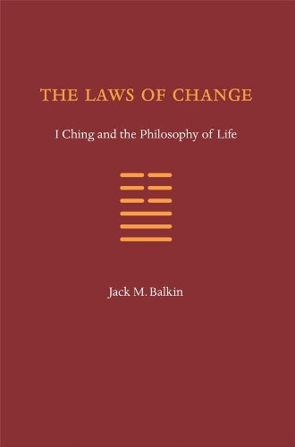 The Laws of Change: I Ching and the Philosophy of Life: Balkin, Jack M