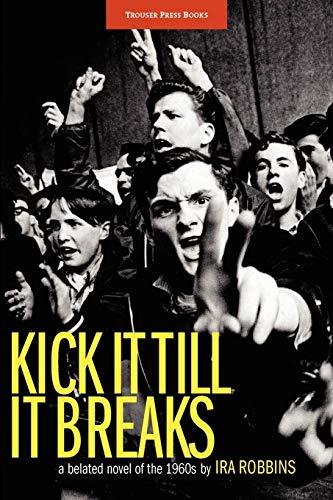 9780984253913: Kick It Till It Breaks
