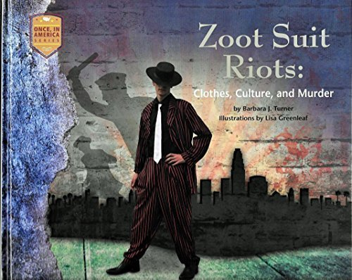 9780984254934: Zoot Suit Riots: Clothes, Culture and Murder (Once in America)