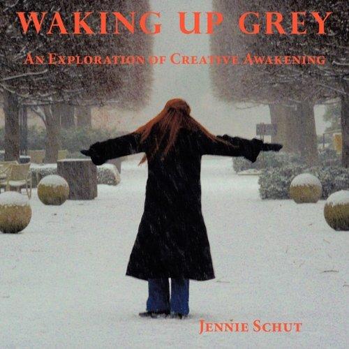 9780984256501: Waking Up Grey: An Exploration of Creative Awakening