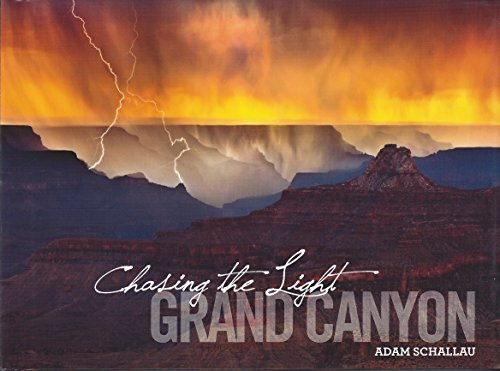 Chasing the Light Grand Canyon by Adam: Adam Schallau Photographer;