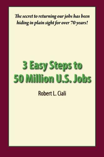 9780984258628: 3 Easy Steps to 50 Million U.S. Jobs