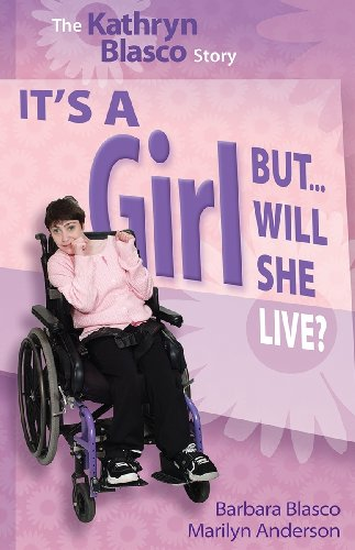 9780984260508: It's A Girl...But Will She Live?: The Kathryn Blasco Story